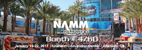 The Namm show 2017 :: January 19-22 :: Anaheim CA